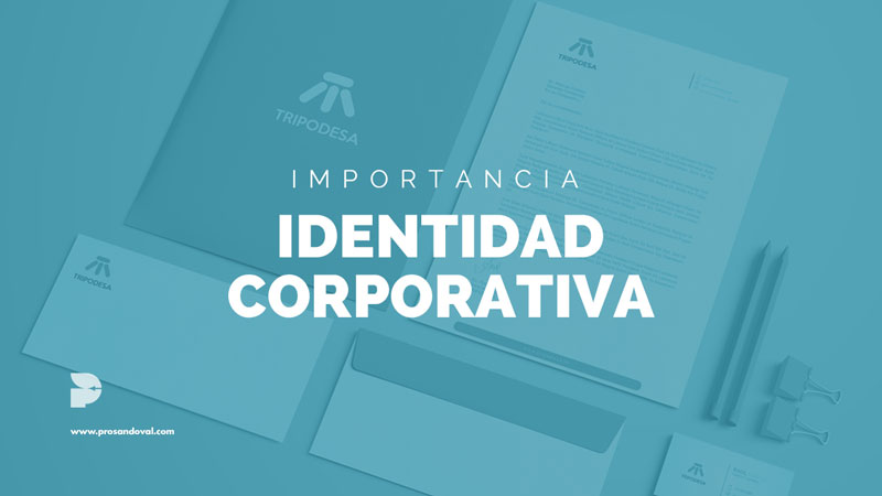 importancia de la identidad corporativa de un negocio o empresa