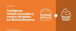 Crear-ventas-dirigidas-y-ventas-cruzadas-en-WooCommerce