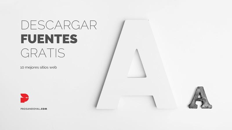 Los 10 mejores sitios para descargar fuentes y tipografías gratis